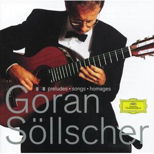 Göran Söllscher - Preludes; Songs; Homages