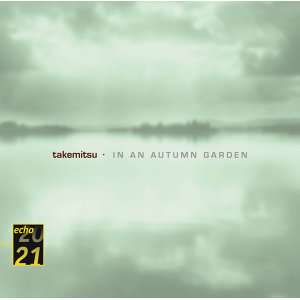 Takemitsu: In An Autumn Garden; Voyage; Autumn & November steps - (exc)