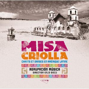 MISA CRIOLLA & Chants et danses en Amérique latine