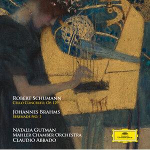 Schumann: Cello Concerto Op. 129 - Brahms: Serenade No. 1
