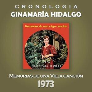 Ginamaría Hidalgo Cronología - Memorias de una Vieja Canción (1973)