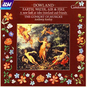 Dowland: Earth, Water, Air and Fire - A New Look at  John Dowland and Friends