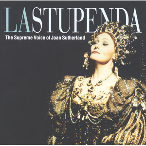 La Stupenda - The Supreme Joan Sutherland - 2 CDs