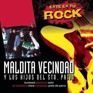 Este Es Tu Rock - Maldita Vecindad y Los Hijos Del Quinto Patio