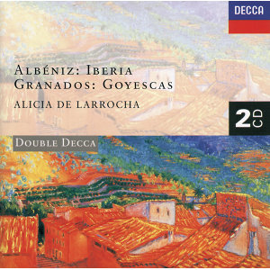 Albéniz: Iberia/Granados: Goyescas - 2 CDs