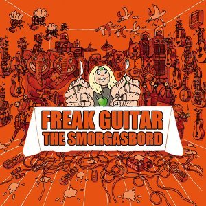 Freak Guitar - The Smorgasbord