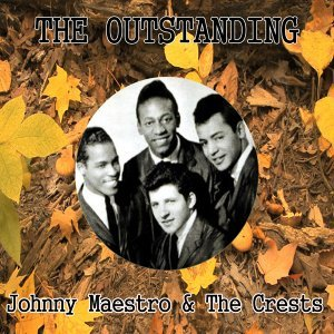 The Outstanding Johnny Maestro & the Crests