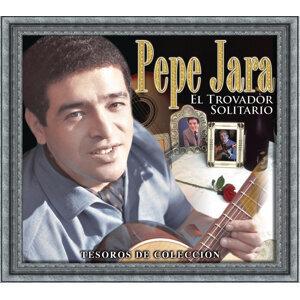 Tesoros de Coleccion:Pepe Jara El trovador solitario
