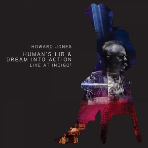 Human's Lib & Dream Into Action - Live At Indigo2