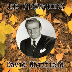 The Outstanding David Whitfield