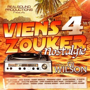 Viens zouker - Nostalgie, vol. 4 - Mixed By DJ Wilson