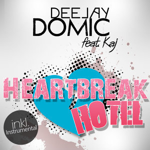 Heartbreak Hotel [feat. Kaj]