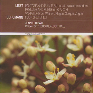 Liszt: Fantasia and Fugue 'Ad nos, ad salutarem undam'; Prelude and Fugue on B-A-C-H; Variations on 'Weinen, Klagen, Sorgen, Zagen'/Schumann: Four Sketches