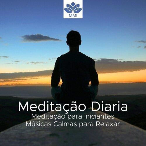 Meditação Diaria - Meditação para Iniciantes, Musicas Calmas para Relaxar