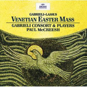 Gabrieli / Lassus: Venetian Easter Mass
