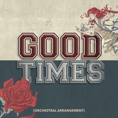 Good Times - Orchestral Arrangement