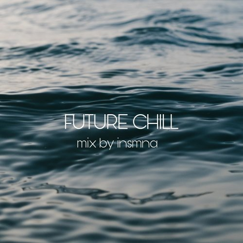 FUTURE CHILL MIX BY INSMNA