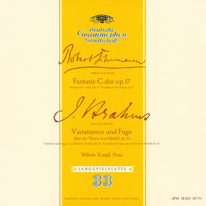 Schumann: Fantasie, Op.17 / Brahms: Variations and Fugue on a Theme by Handel, Op.24