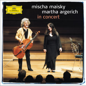 Mischa Maisky / Martha Argerich - In Concert