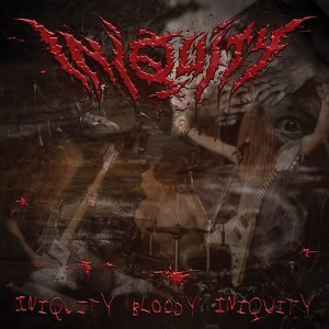 Iniquity Bloody Iniquity