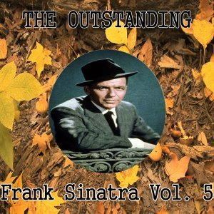 The Outstanding Frank Sinatra Vol. 5