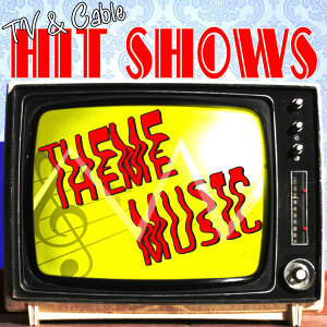 Tv & Cable Hit Shows Theme Music