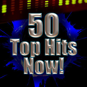 50 Top Hits Now!