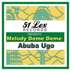 51 Lex Presents Melody Deme Deme