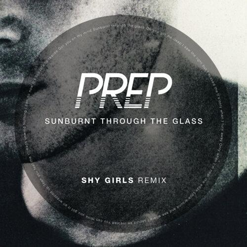 Sunburnt Through the Glass - Shy Girls Remix