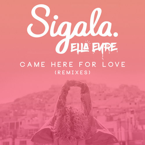 Came Here for Love (Remixes)