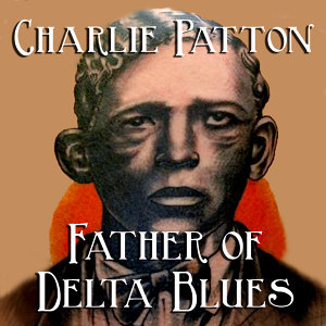 Father Of Delta Blues