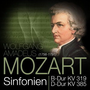 Mozart: Sinfonie B-Dur KV 319 & Sinfonie D-Dur KV 385