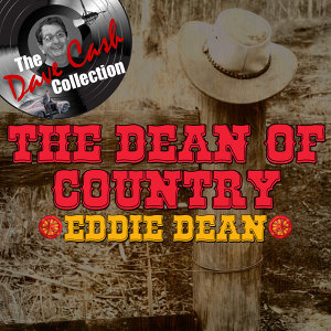 The Dean Of Country - [The Dave Cash Collection]