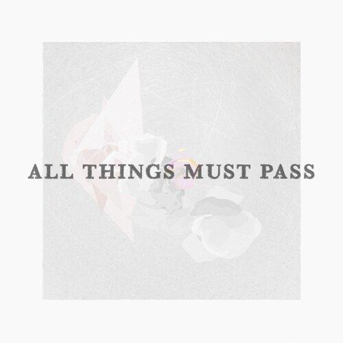 ALL THINGS MUST PASS (ALL THINGS MUST PASS)