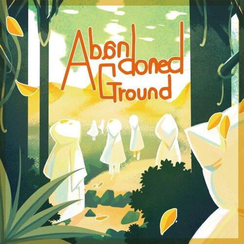 Abandoned Ground