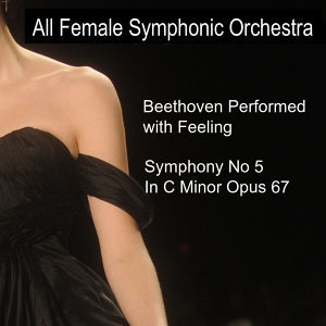 Beethoven Performed With Feeling: Symphony No. 5 in C Minor