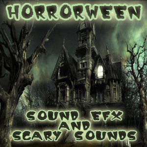 HORRORWEEN: Sound Effects and Scary Sounds for Halloween