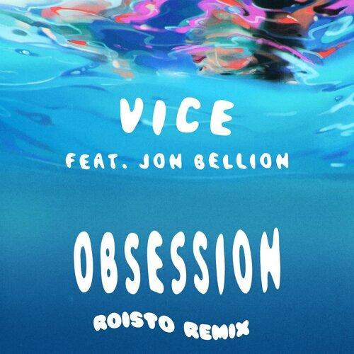 Obsession (feat. Jon Bellion) - Roisto Remix