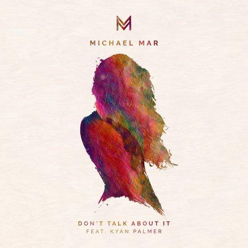 Don't Talk About It (feat. Kyan Palmer)