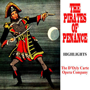 The Pirates Of Penzance Highlights