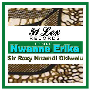 51 Lex Presents Nwanne Erika