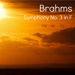 Brahms - Symphony No. 3 in F Major, Op. 90