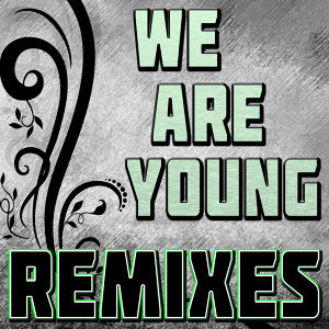 We Are Young (Remixes)
