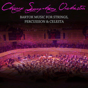 Bartok Music For Strings, Percussion & Celesta