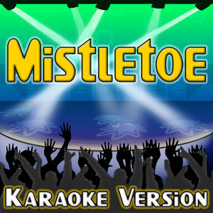 Mistletoe (Karaoke Version)