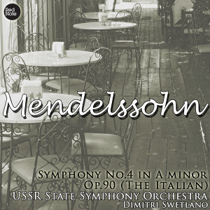 Mendelssohn: Symphony No. 4 in A major, Op. 90 (The Italian)