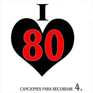 I Love 80. Canciones para Recordar. 4