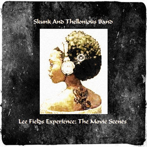 Lee Fields Experience: The Movie Scenes