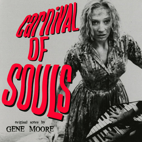 Carnival Of Souls (Music From The Original 1962 Motion Picture)