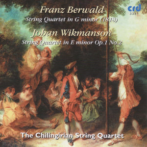 Berwald, String Quartet In G Minor /Wikmanson,  String Quartet In E Minor Op.1 No.2